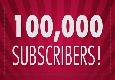 I want safe 100,000 subscribers for my youtube channel