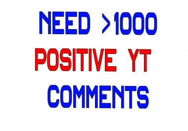 Need a list of Positive Youtube Comments 1000