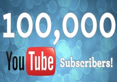 I need 100,000 YouTube subscribers