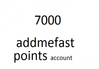 7000 addmeFast points account