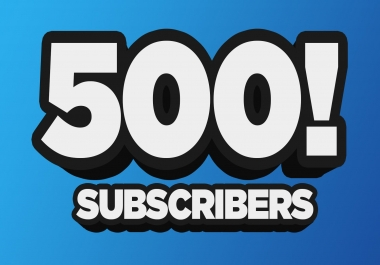 500 subscriber no drop and fast