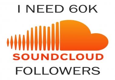 SOUNDCLOUD I need 60k non drop followers FAST