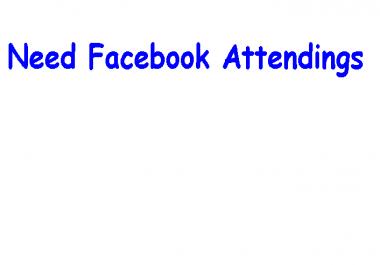 Need 1000 facebook attendings