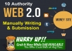 10 Authority Web 2.0 Blog Manually Writing and Submission for your Niche Site