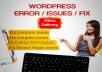 I Fix Wordpress Issues, Errors Or Problems