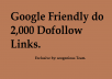 Google Friendly do 2,000 Dofollow Links