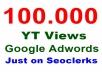 Super fast Deliver 100K or 100,000 or 100000 Google Adwords Views