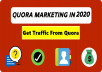I will Provide you 20 Quora answers for getting targeted traffic.
