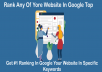 Rank Any Of Yore Website In Google Top | Get #1 Ranking In Google Your Website In Specific Keywords
