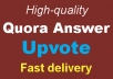 Get High Quality Worldwide Quora Upvote To complete order within 5-6 Hours Instant delivery