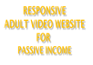 Make a responsive video website with adult video for passive income