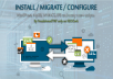 Install/Migrate/Configure, WHMCS/Wordpress/MyBB & many more scripts.