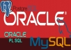 Help to Develop Your Oracle, PLSQL, MySQL or PostgreSQL DB or Queries