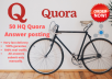 Promote your website 50 High quality Quora Answer very fast delivery