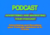 Promote Your Podcast Advertising Of User And Listeners