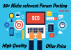 50+ Seo HQ Niche Relevant Forum Posting