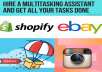 """1 - Shopify virtual assistant """" Ebay - Instagram page - Facebook page"""
