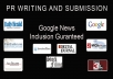 Write and Submit A Press Release to more than 250 paid news sites- Google News Inclusion Guarantee