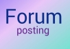 Provide 30 forum posting for niche relevant traffic & backlink