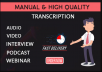 Do audio transcription or video transcription in 12hrs