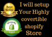 I can create Your highly convertible shopify store