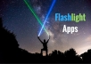 I will create professional High Quality Android Flashlight Apps