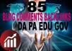 85 Blog Comments High DA/PA, EDU/GOV, Backlinks Google Ranking site