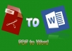 I will convert PDF files to Microsoft Word with good work.