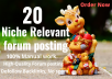 give you niche relevant 20 forum posting.