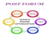 I can do 35 post forum to rank up your website