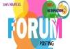 I can do 35 high quality forum posting for your business sites