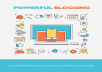 A comprehensive guide all about Powerful Blogging