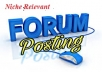I can do 9 high quality Niche Relevant forum post