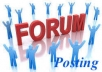 I can do 40 general forum posting for your website