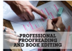 I will be your trusted professional book editor and proofreader
