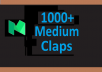 Give You Real 1000 Medium Claps