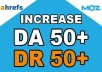 increase Your Website Domain Authority DA50+ and Domain Ratings DR50+ In 15 days