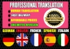 I will professionally translate your English, German or Spanish, French Italian or Arab text.