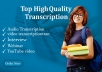 I will transcribe audio and do video transcription within 12 hours