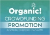 I will do the best promotion for your Kickstarter,indiegogo , crowdfunding campaign