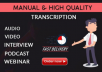 I will do transcribe audio and video within short time