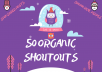 50 Organic Shoutouts to 500,000 Real People the most Effective Social Promotion for your website to boost your Traffic, SEO, SERP and Rank