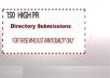 I will submit Your Site to 150 High PR Directories Manually with approved links