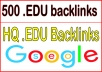 Get you 500 HQ. EDU PR10 to PR6 Backlinks