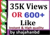 35K To 40k Video Views Or 600+ Likes High Quality Super Fast Delivery