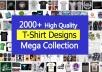 Top 2000 plus HQ  editable T-Shirt design templates