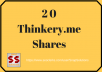 Bring You 20 THINKERY.ME  Shares Manually For Your URL