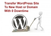 Move Your WORDPRESS site to new host or domain