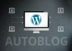 Make a Fully Functioning Wordpresss Autoblog