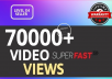 Fast 70K+ HIGH QUALITY SOCIAL VIDEO VIEWS With Lifetime Guaranteed
